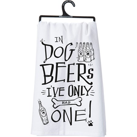 "Dish Towel - Dog Beers I've Only Had One - 28"" x 28"" - Cotton"