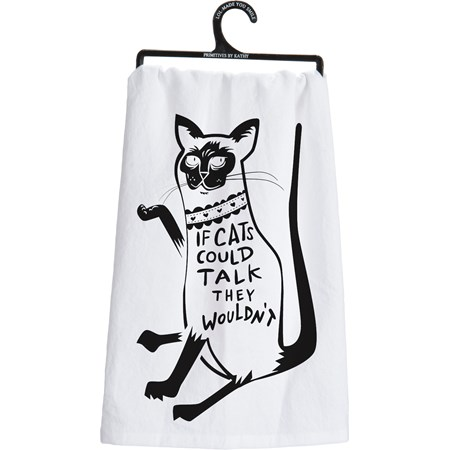 "Dish Towel - If Cats Could Talk They Wouldn't - 28"" x 28"" - Cotton"