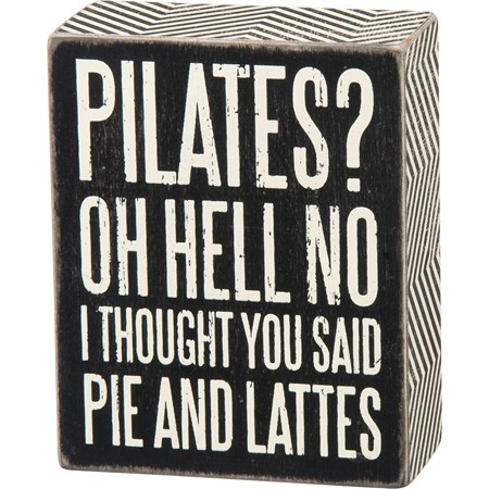 "Box Sign - I Thought You Said Pie And Lattes - 4"" x 5"" x 1.75"" - Wood, Paper"