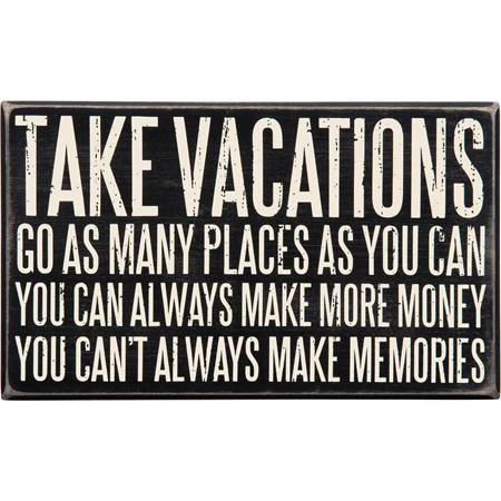 "Box Sign - Take Vacations - 10"" x 6"" x 1.75"" - Wood"
