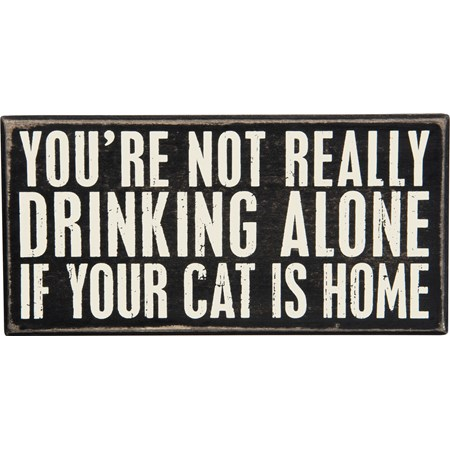 "Box Sign - Drinking Alone Cat - 8"" x 4"" x 1.75"" - Wood"