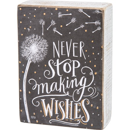 "Chalk Sign - Never Stop Making Wishes - 4"" x 5.50"" x 1.75"" - Wood, Paper"