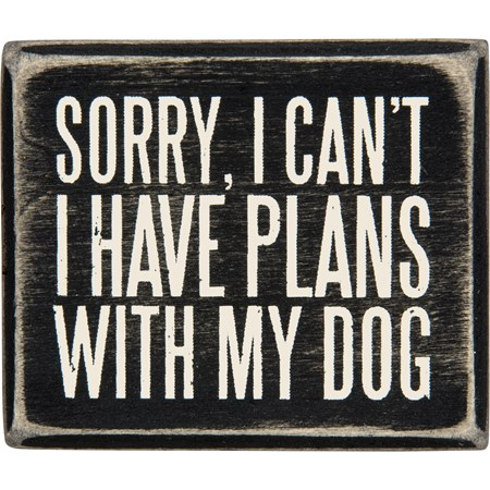 "Box Sign - Plans With My Dog - 3"" x 2.50"" x 1.75"" - Wood"