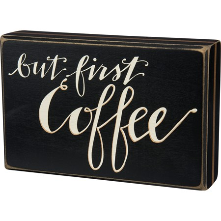 "Box Sign - But First Coffee - 7.75"" x 5"" x 1.75"" - Wood"