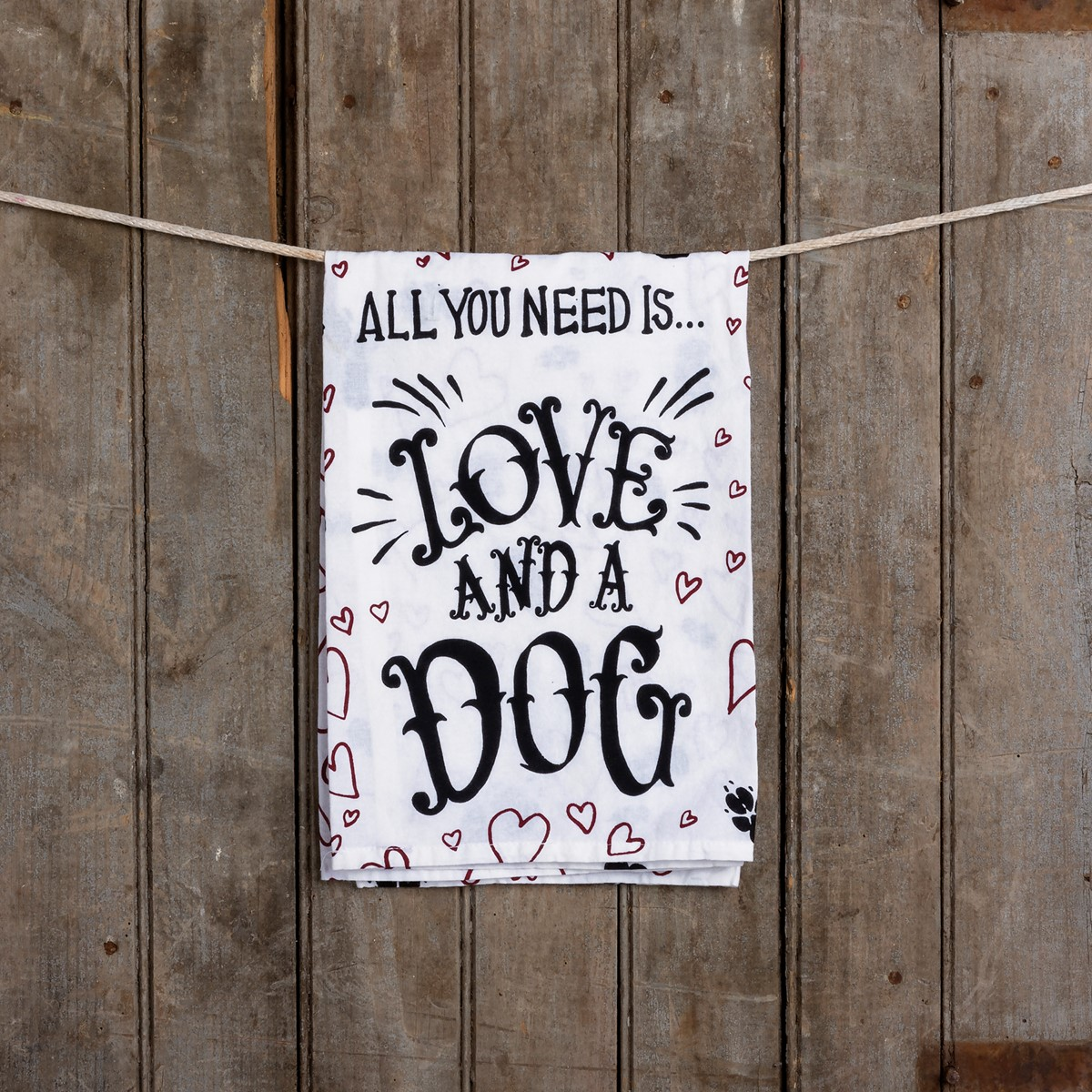 "Dish Towel - All you Need Is Love And A Dog - 28"" x 28"" - Cotton"