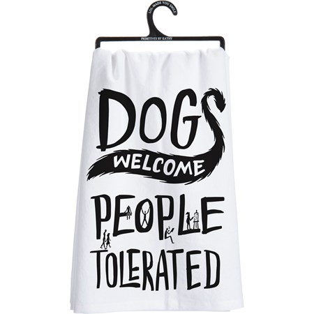 "Dish Towel - Dogs Welcome People Tolerated - 28"" x 28"" - Cotton"