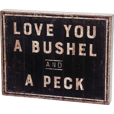 "Box Sign - Love You A Bushel And A Peck - 14"" x 11"" x 1.75"" - Wood, Paper"