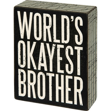 "Box Sign - Okayest Brother - 4"" x 5"" x 1.75"" - Wood, Paper"