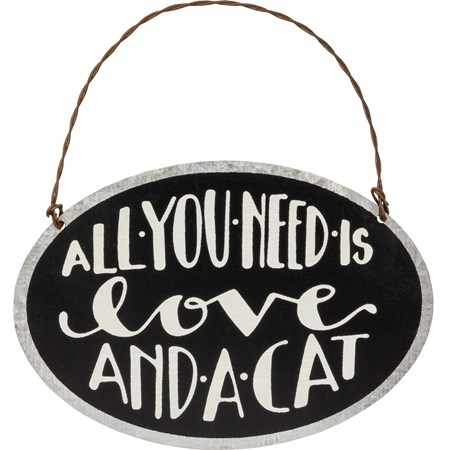 "Ornament - All You Need Is Love And A Cat - 4"" x 2.75"" - Metal, Wire"