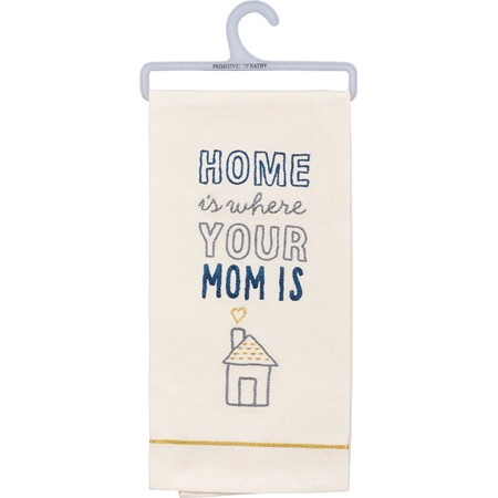 "Dish Towel - Home Is Where Your Mom Is - 18"" x 26"" - Cotton"