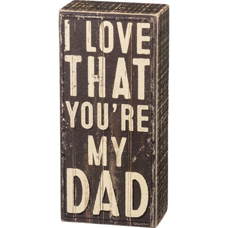 "Box Sign - You're My Dad - 3"" x 6.50"" x 1.75"" - Wood, Paper"