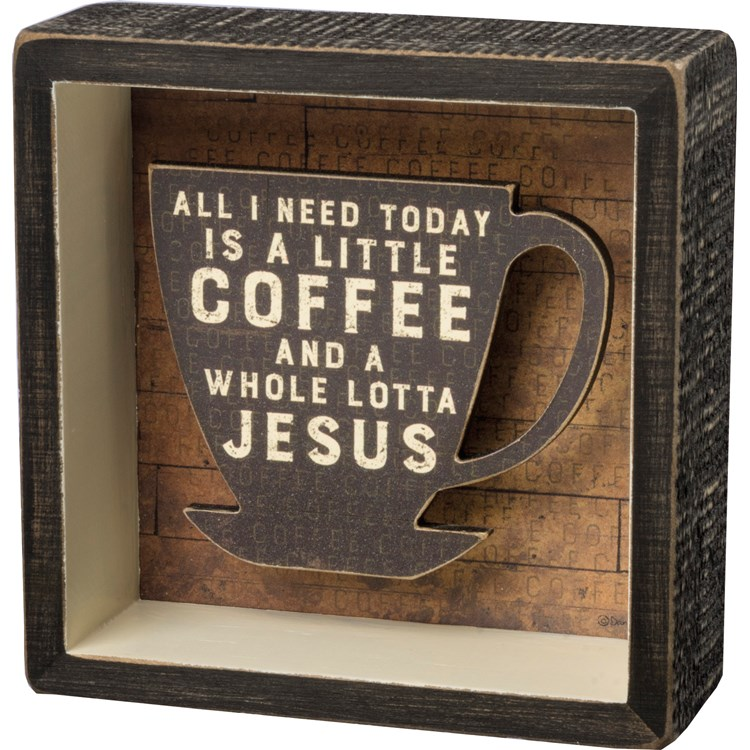 "Reverse Box Sign - Coffee And A Whole Lot Of Jesus - 5"" x 5"" x 1.75"" - Wood, Paper"
