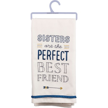 "Dish Towel - Sisters Are The Perfect Best Friends - 18"" x 26"" - Cotton"