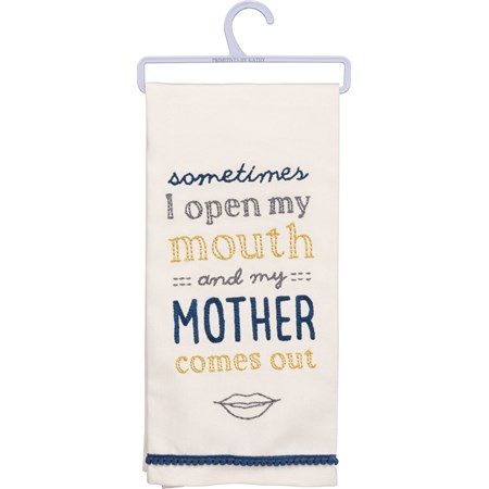 "Dish Towel - My Mouth And My Mother Comes Out - 18"" x 26"" - Cotton"