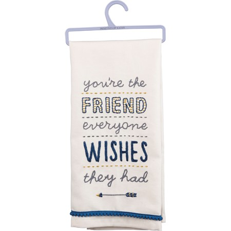 "Dish Towel - You're The Friend Everyone Wishes - 18"" x 26"" - Cotton"