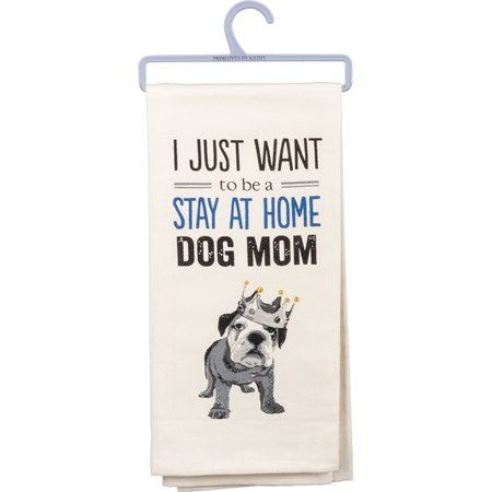 "Dish Towel - Stay At Home Dog Mom - 18"" x 26"" - Cotton"
