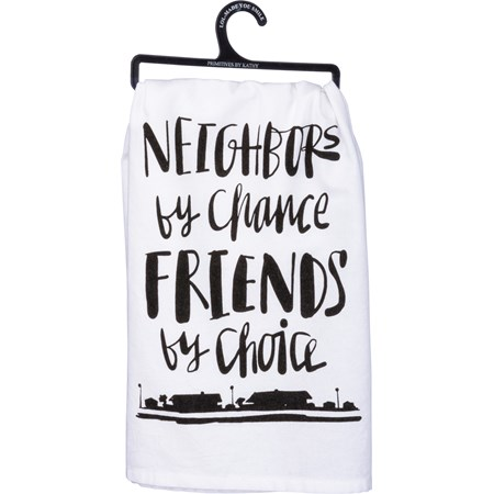 "Dish Towel - Neighbors By Chance Friends By Choice - 28"" x 28"" - Cotton"