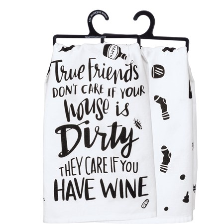 "Dish Towel - True Friends Don't Care If Your House - 28"" x 28"" - Cotton"
