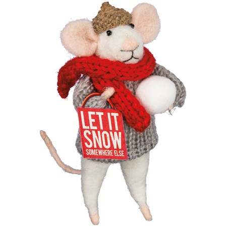 "Mouse - Let It Snow - 4.50"" Tall - Felt, Fabric, Metal, Wood"