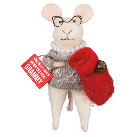 "Mouse - Who Needs Santa When You Have Grammy - 2.75"" x 4.75"" x 2"" - Felt, Fabric, Metal, Wire, Plastic"