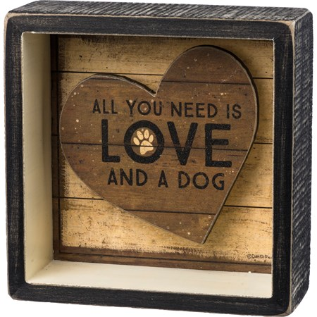 "Reverse Box Sign - You Need Is Love And A Dog - 5"" x 5"" x 1.75"" - Wood, Paper"