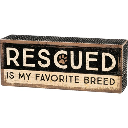 "Box Sign - Rescued Is My Favorite Breed - 6.50"" x 2.50"" x 1.75"" - Wood, Paper"