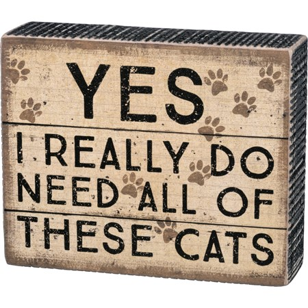 "Box Sign - Need These Cats - 5.50"" x 4.50"" x 1.75"" - Wood, Paper"