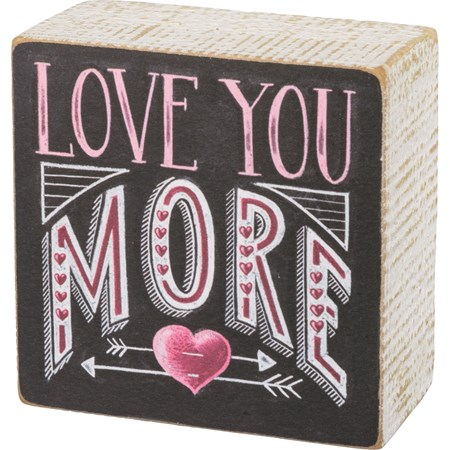 "Chalk Sign - Love You More - 3.50"" x 3.50"" x 1.75"" - Wood, Paper"