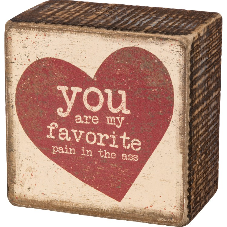"Box Sign - You Are My Favorite Pain - 3"" x 3"" x 1.75"" - Wood, Paper"