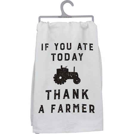 "Dish Towel - If You Ate Today Thank A Farmer - 28"" x 28"" - Cotton"