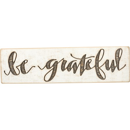 "Carved Sign - Be Grateful - 19"" x 5.25"" x 1"" - Wood"