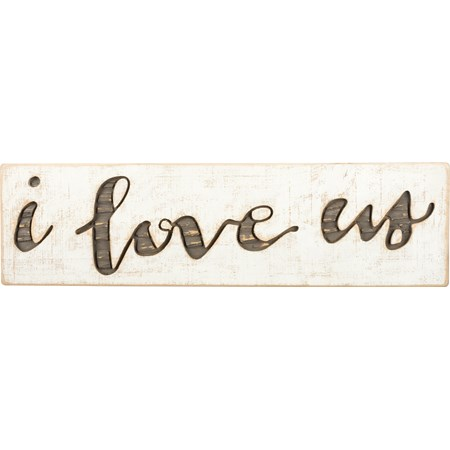 "Carved Sign - I Love Us - 19"" x 5.25"" x 1"" - Wood"