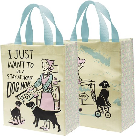 "Daily Tote - Want To Be A Stay At Home Dog Mom - 8.75"" x 10.25"" x 4.75"" - Post-Consumer Material, Nylon"