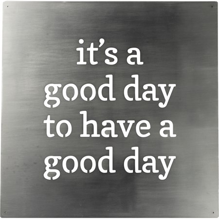 "Metal Wall Art - A Good Day To Have A Good Day - 16"" x 16"" - Metal"