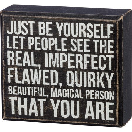 "Box Sign - Just Be Yourself Let People See - 5"" x 4.50"" x 1.75"" - Wood"