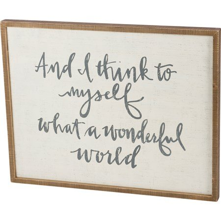 "Inset Box Sign - Think To Myself What A Wonderful - 32"" x  25"" x 1.75"" - Wood"