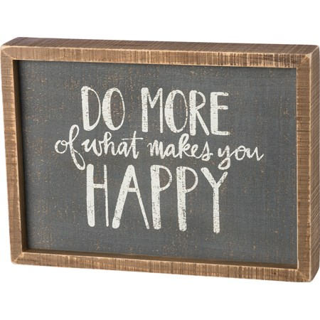 "Inset Box Sign - Do More Of What Makes You Happy - 11"" x 8"" x 1.75"" - Wood"