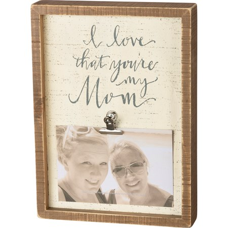 "Inset Box Frame - I Love That You're My Mom - 8"" x 11"" x 2"", Fits 6"" x 4"" Photo - Wood, Metal"