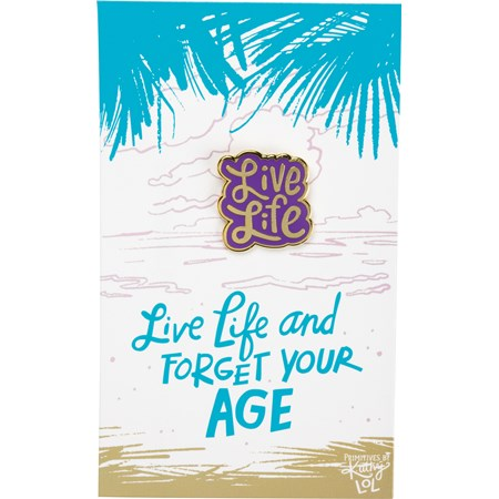 "Enamel Pin - Live Life And Forget Your Age - Pin: 1"" x 1"", Card: 3"" x 5"" - Metal, Enamel, Paper"