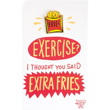 "Enamel Pin - Thought You Said Extra Fries - Pin: 1"" x 1"", Card: 3"" x 5"" - Metal, Enamel, Paper"