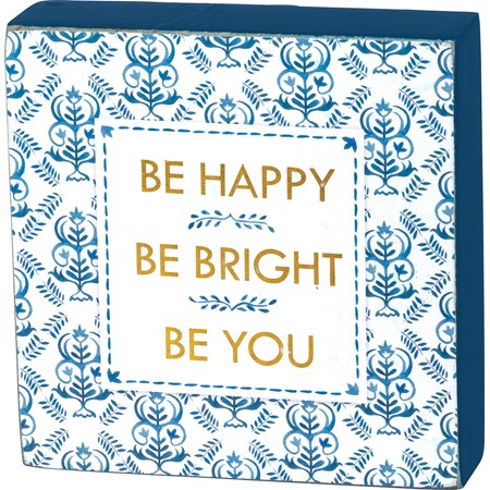 "Block Sign - Be Happy Be Bright Be You - 3.50"" x 3.50"" x 1"" - Wood, Paper"