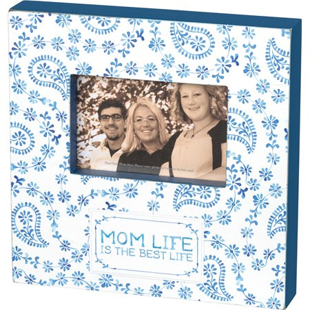 "Box Frame - Mom Life Is The Best Life - 10"" x 10"" x 2"", Fits 6"" x 4"" Photo - Wood, Paper, Glass"