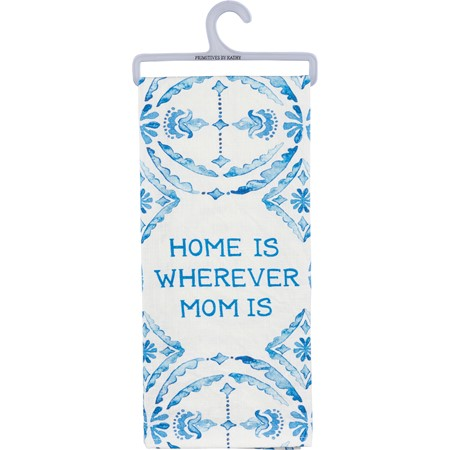 "Dish Towel - Home Is Wherever Mom Is - 18"" x 28"" - Cotton"