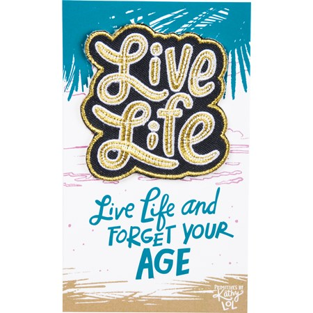 "Patch - Live Life And Forget Your Age - Patch: 2.50"" x 2.50"", Card: 3"" x 5"" - Fabric, Cotton, Paper"