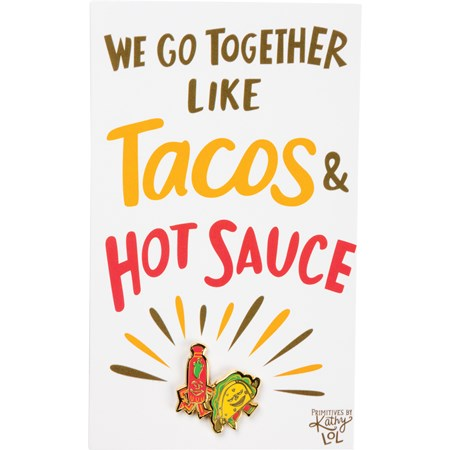"Enamel Pin - Together Like Tacos & Hot Sauce - Pin: 1"" x 1"", Card: 3"" x 5"" - Metal, Enamel, Paper"