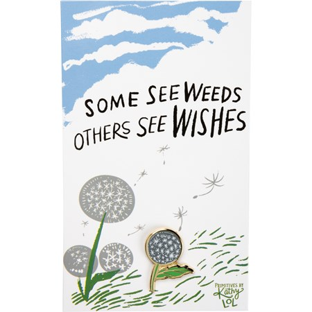 "Enamel Pin - Some See Weeds Others See Wishes - Pin: 0.75"" x 1"", Card: 3"" x 5"" - Metal, Enamel, Paper"