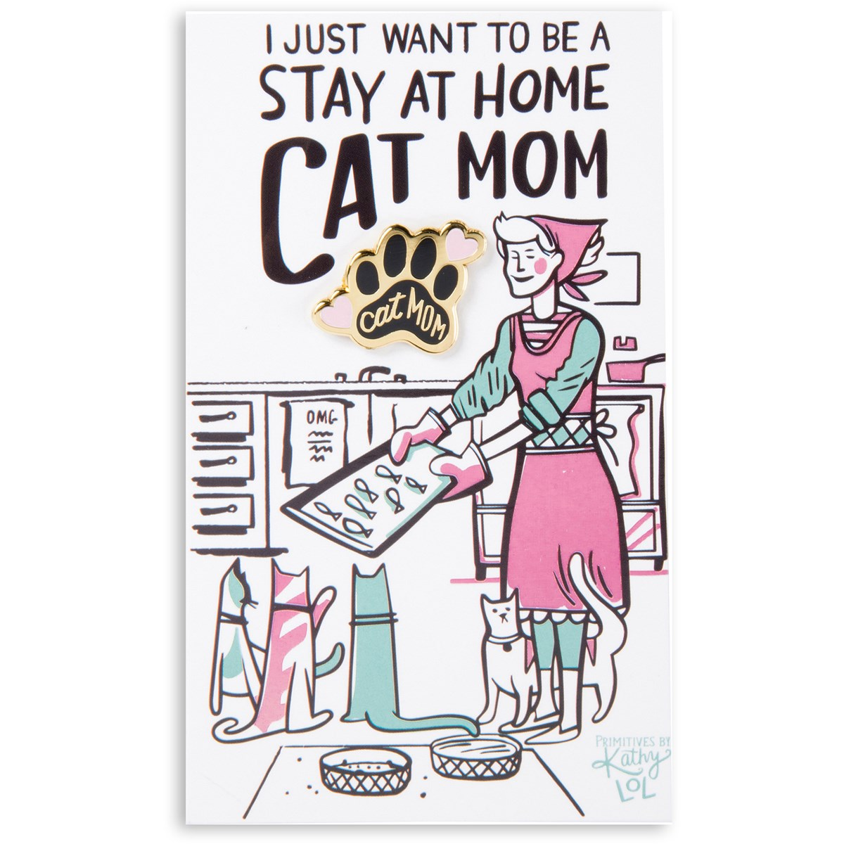 "Enamel Pin - Want To Be A Stay At Home Cat Mom - Pin: 1"" x 1"", Card: 3"" x 5"" - Metal, Enamel, Paper"