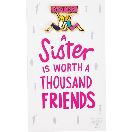 "Enamel Pin - Sister Is Worth Thousand Friends - Pin: 1.50"" x 1"", Card: 3"" x 5"" - Metal, Enamel, Paper"