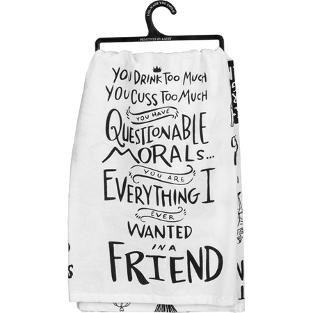 "Dish Towel - You Drink Too Much, A Friend - 28"" x 28"" - Cotton"