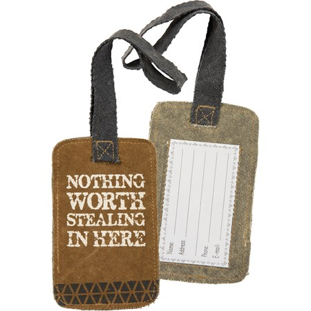 "Luggage Tag - Nothing Worth Stealing In Here - 3.25"" x 5.25"" - Canvas, Plastic"